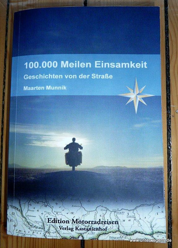 100000 Meilen Einsamkeit - Geschichten von der Strasse - Maarten Munnik - Motorrad Weltumrundung Honda Africa Twin