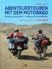 Abenteuertouren mit dem Motorrad, richtig vorbereiten - erfolgreich durchführen