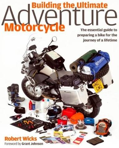 building the ultimate adventure motorcycle - Robert Wicks