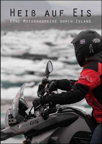 Heiß auf Eis - Eine Motorradreise durch Island