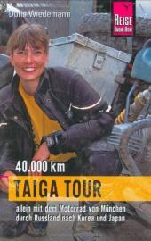 Taiga Tour Motorrad: 40.000 km Doris Wiedemann